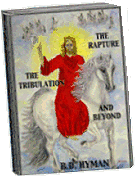 B.D. Hyman's book, The Rapture, The Tribulation, And Beyond